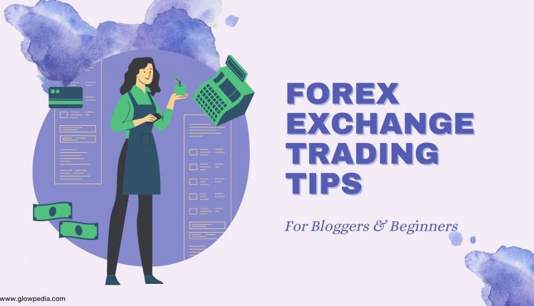 Forex Exchange Trading Tips