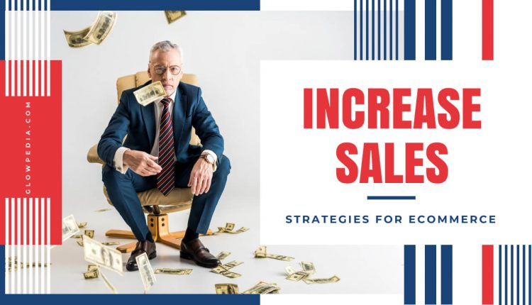 Strategies For Ecommerce Sales